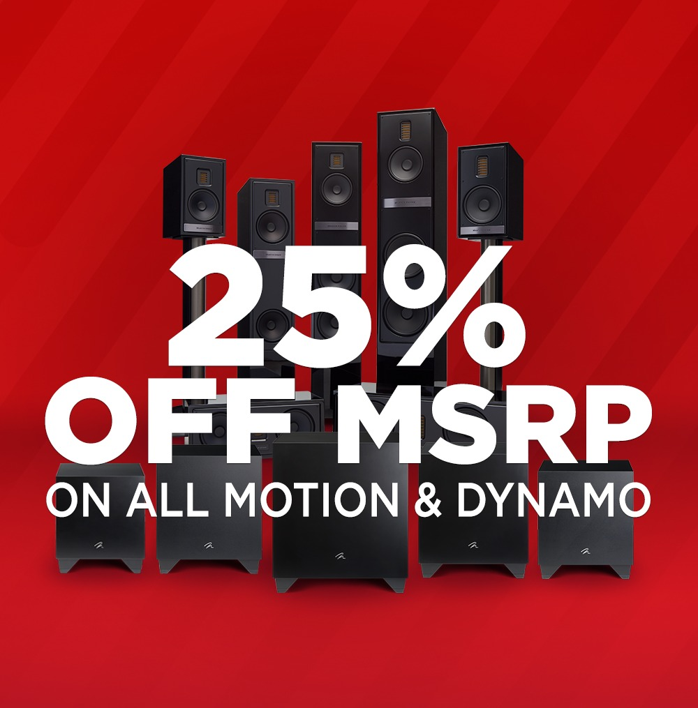 25% OFF MSRP ON ALL MOTION & DYNAMO